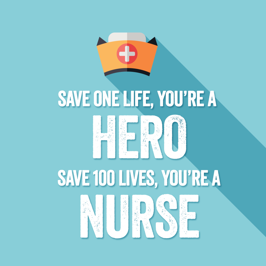 Save a life you're a hero, save a hundred you're a nurse